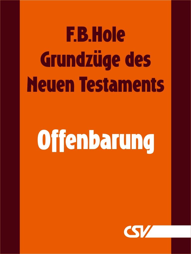 F. B. Hole Grundzüge des Neuen Testaments - Offenbarung f b hole grundzüge des neuen testaments 2 korinther