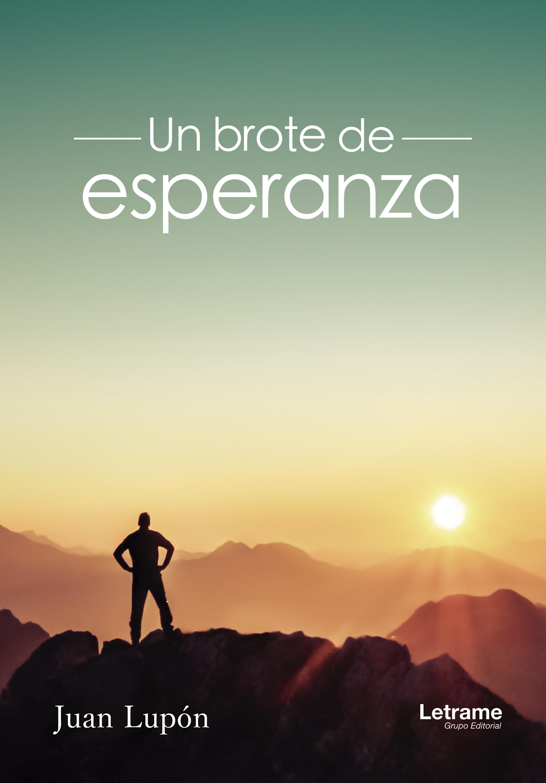 Juan Lupón Un brote de esperanza недорого
