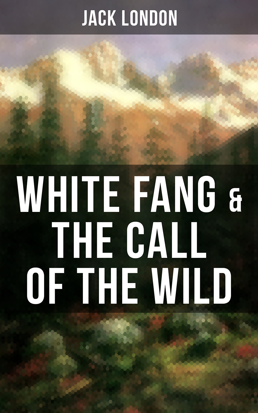 Jack London White Fang & The Call of the Wild london j the call of the wild and white fang мsignet classics london