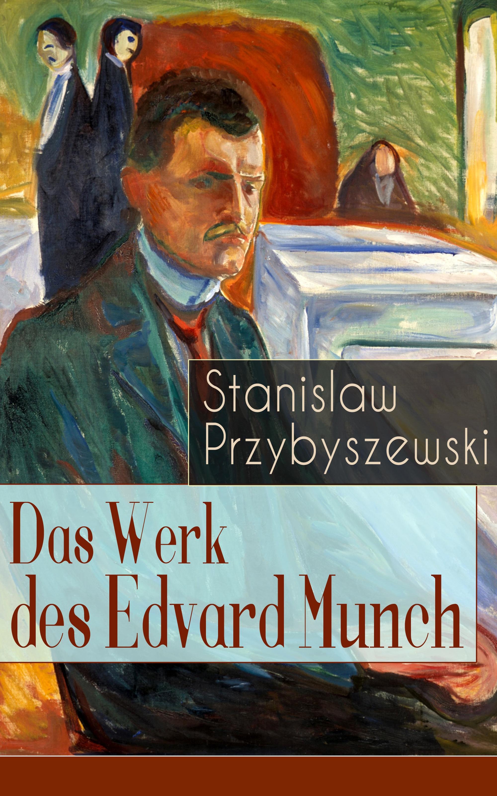Stanislaw Przybyszewski Das Werk des Edvard Munch
