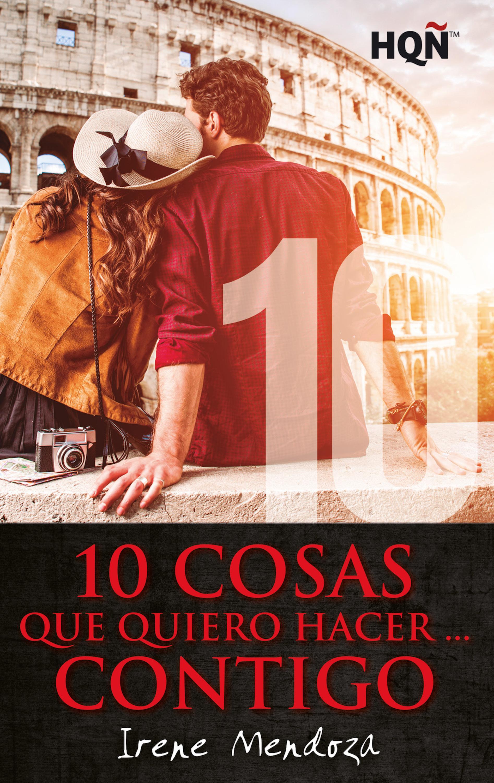 Irene Mendoza 10 cosas que quiero hacer… contigo mendoza mendoza рюкзак для подростков этника черно оранжевый