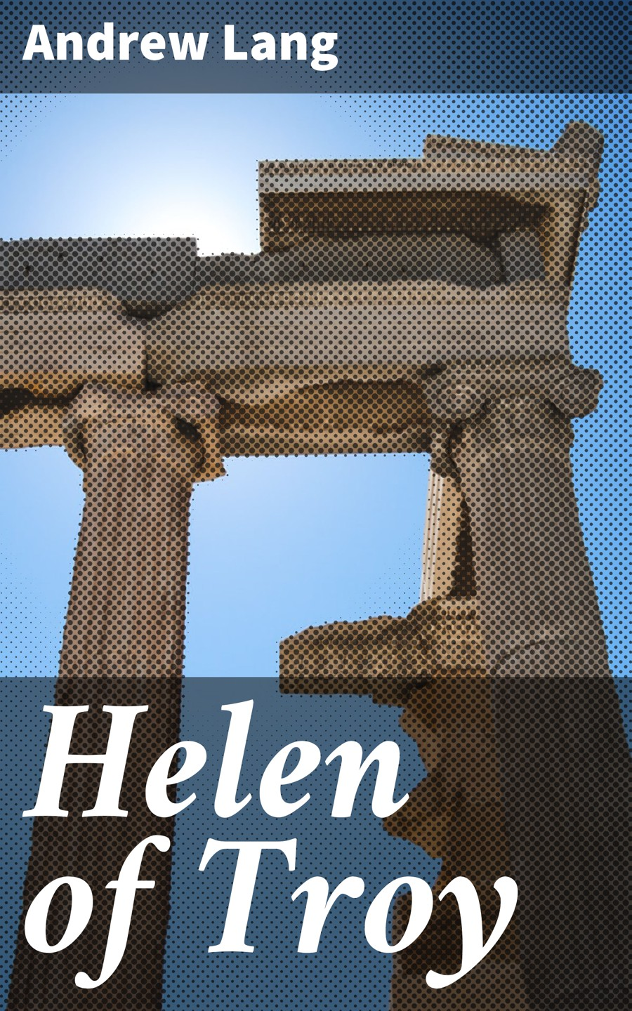 Andrew Lang Helen of Troy helen chapel essentials of clinical immunology