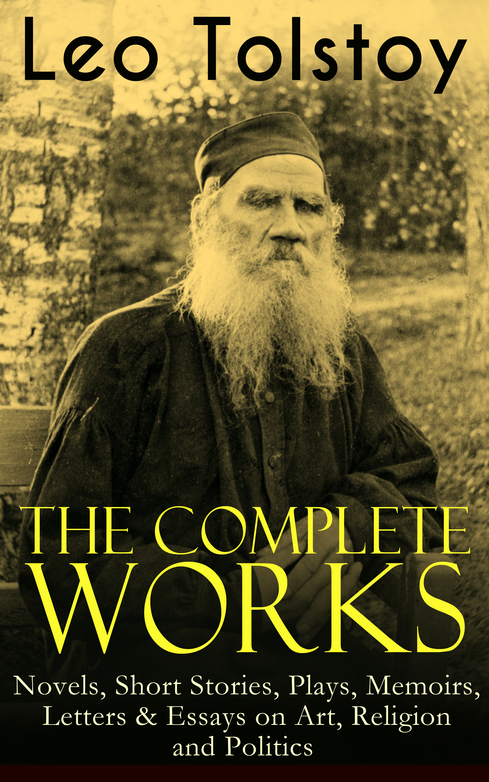 Leo Tolstoy The Complete Works of Leo Tolstoy: Novels, Short Stories, Plays, Memoirs, Letters & Essays on Art, Religion and Politics цена и фото