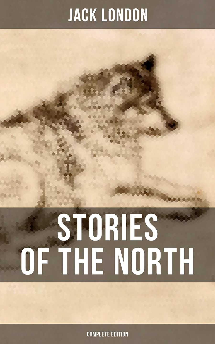 Jack London Stories of the North by Jack London (Complete Edition) mackenzie moulton london police divers stories 1983 to 1996