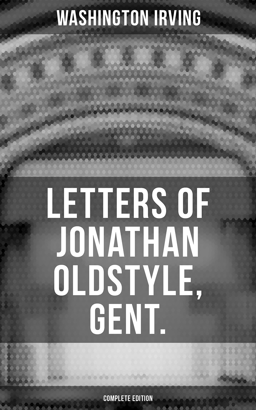 letters of jonathan oldstyle gent complete edition