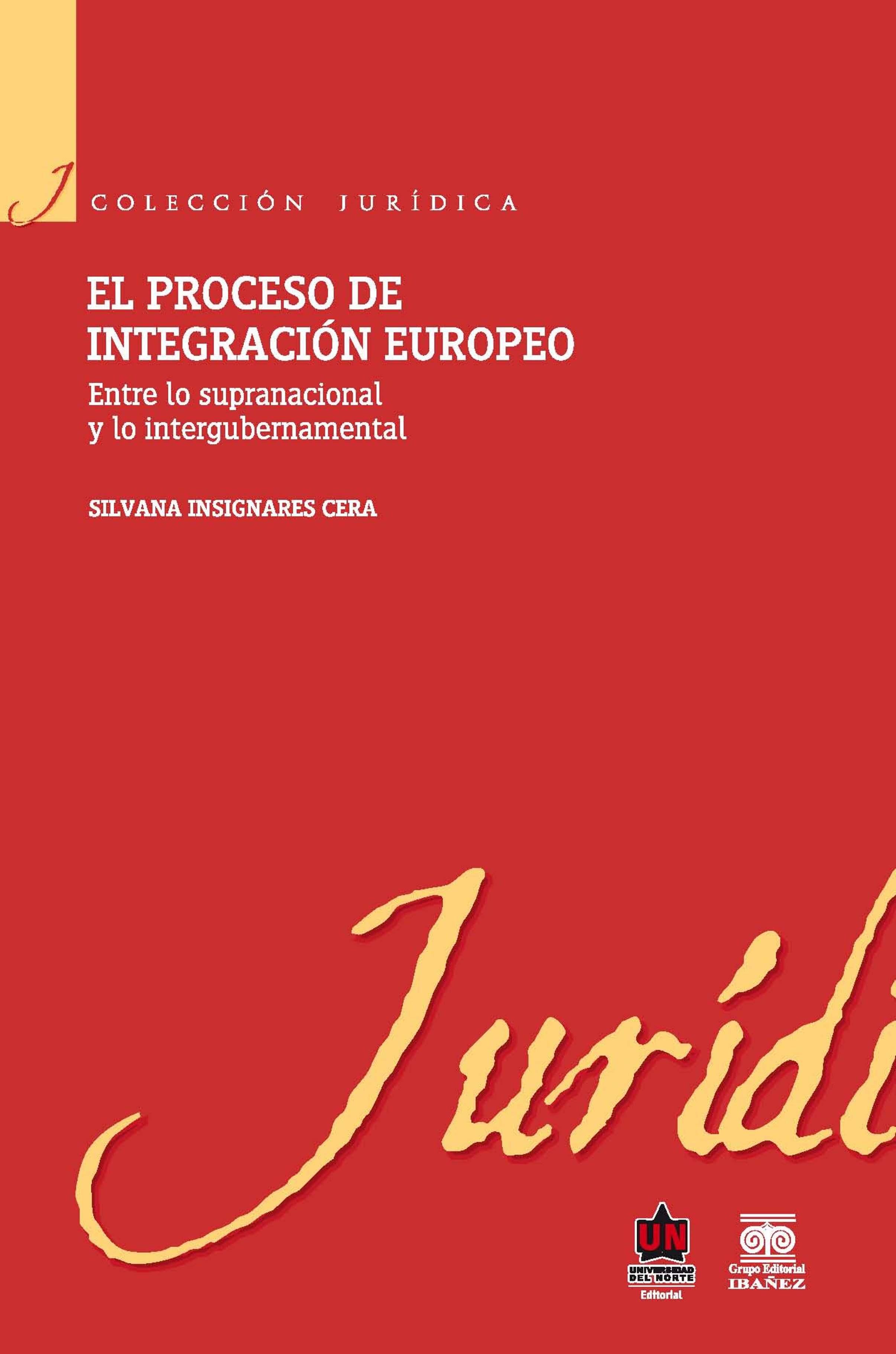 Silvana Insignares Cera El proceso de integración europeo. Entre lo supranacional y lo intergubernamental lo 03527