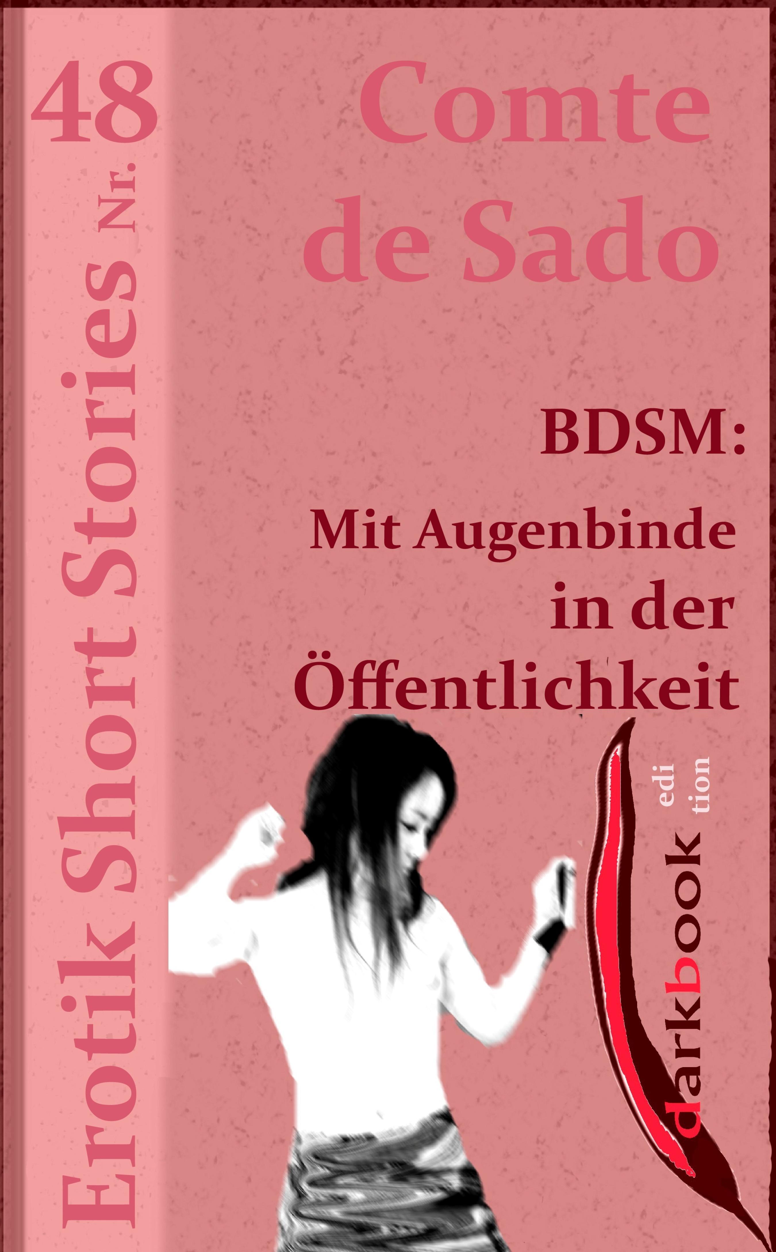 Comte de Sado BDSM: Mit Augenbinde in der Öffentlichkeit comte de sado bdsm rosi weiß was jünglinge brauchen