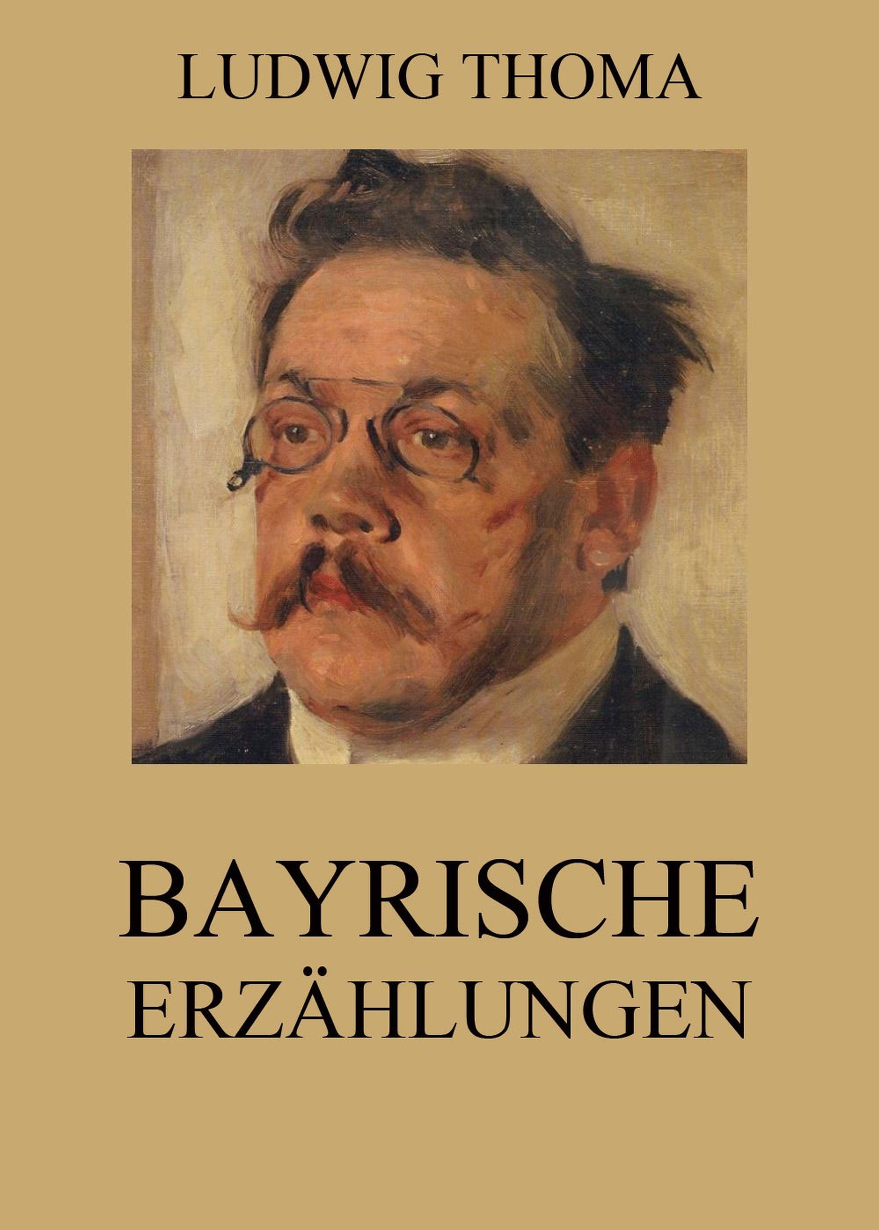 Ludwig Thoma Bayrische Erzählungen ludwig thoma die wallfahrt