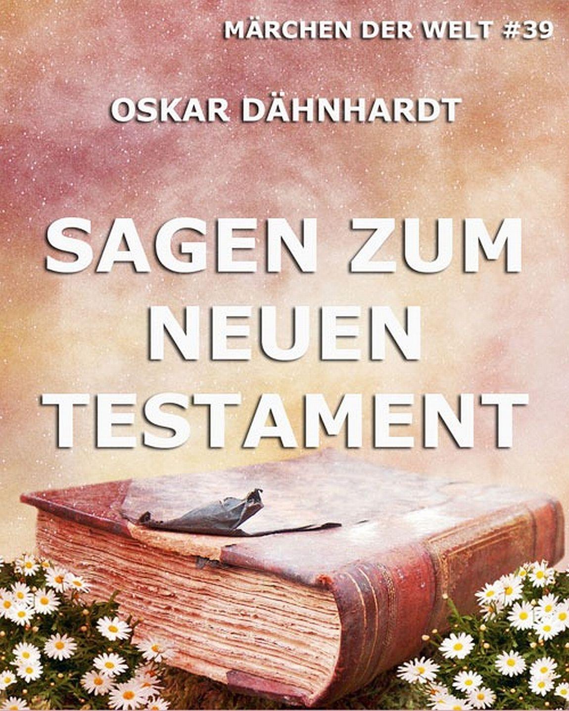 Oskar Dähnhardt Sagen zum Neuen Testament oskar dähnhardt natursagen band 4 tiersagen