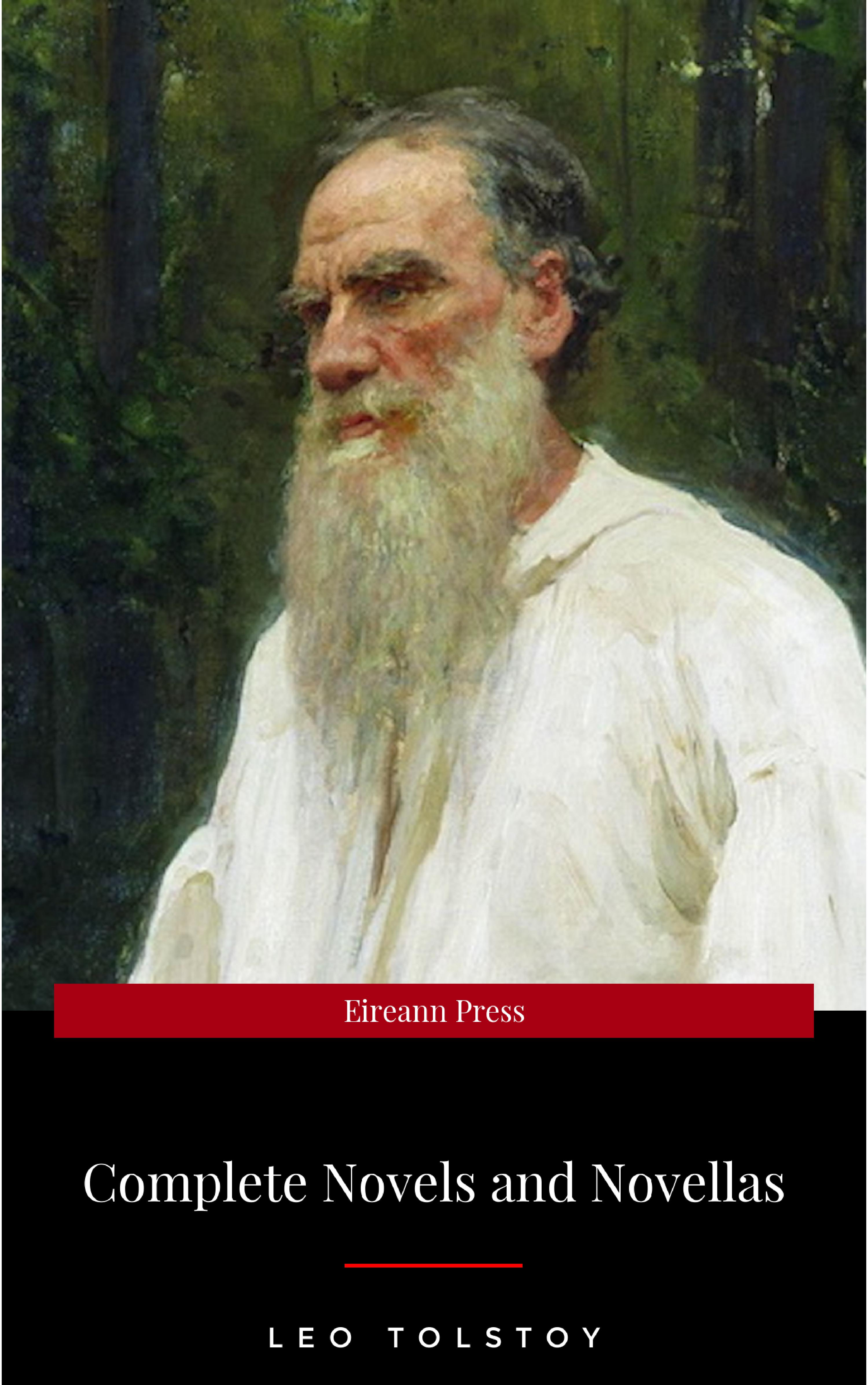 Leo Tolstoy The Complete Novels of Leo Tolstoy in One Premium Edition (World Classics Series): Anna Karenina, War and Peace, Resurrection, Childhood, Boyhood, Youth, ... (Including Biographies of the Author) цена