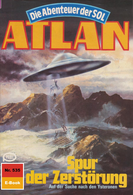 H.G. Francis Atlan 535: Spur der Zerstörung