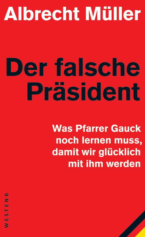 Albrecht Müller Der falsche Präsident jorg albrecht der kotti