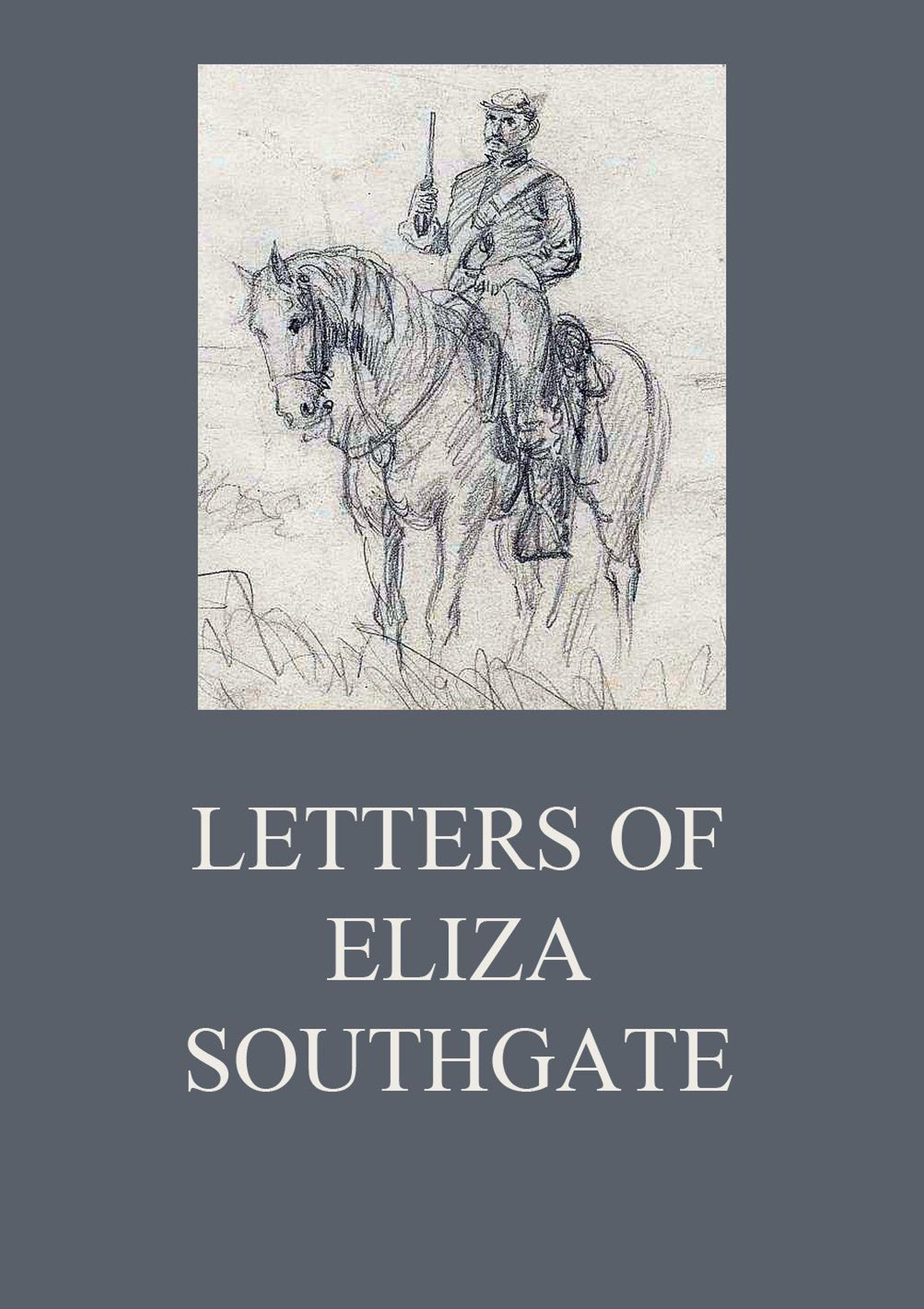 Eliza Southgate Letters of Eliza Southgate barbara monajem notorious eliza