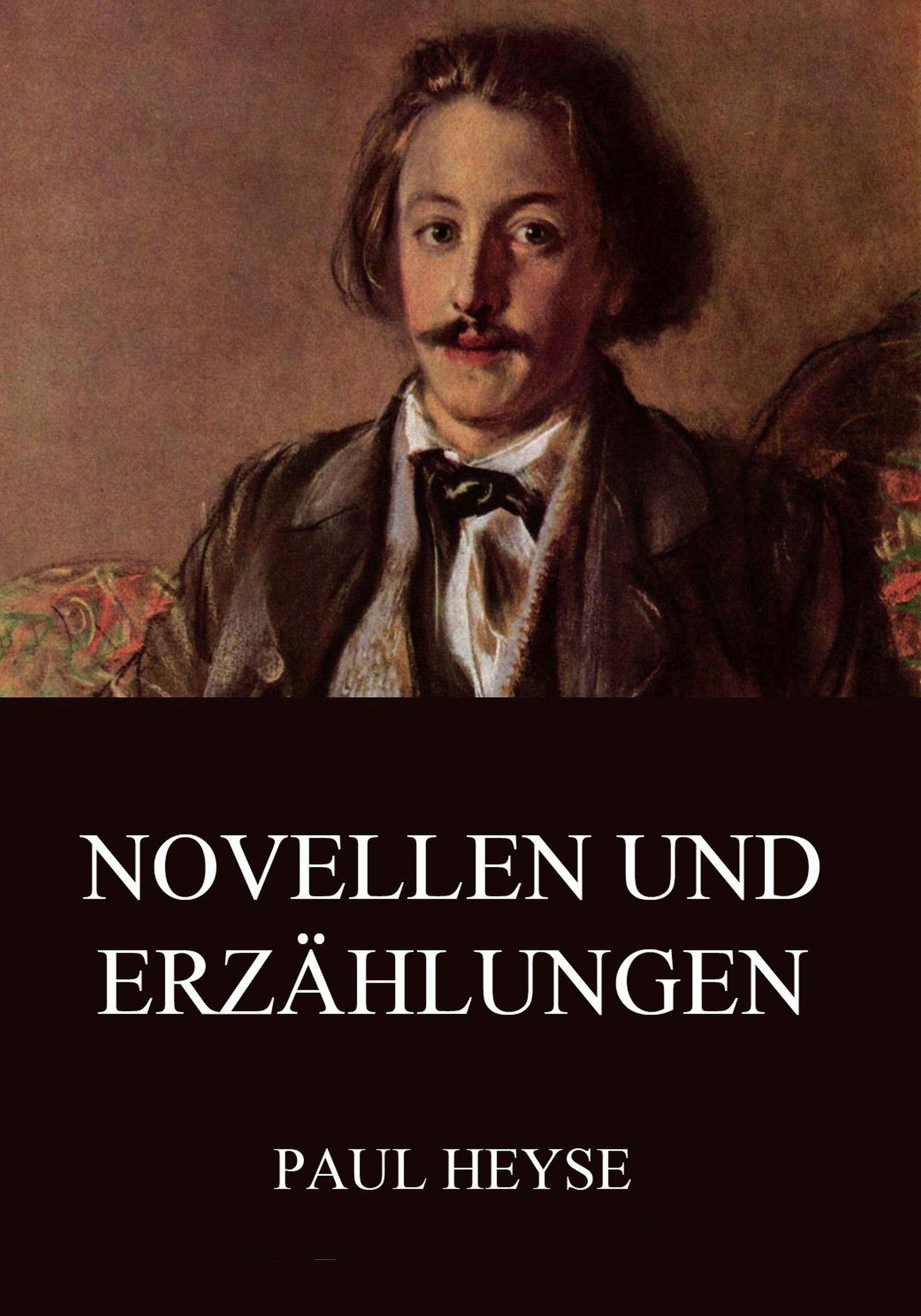 Paul Heyse Novellen und Erzählungen