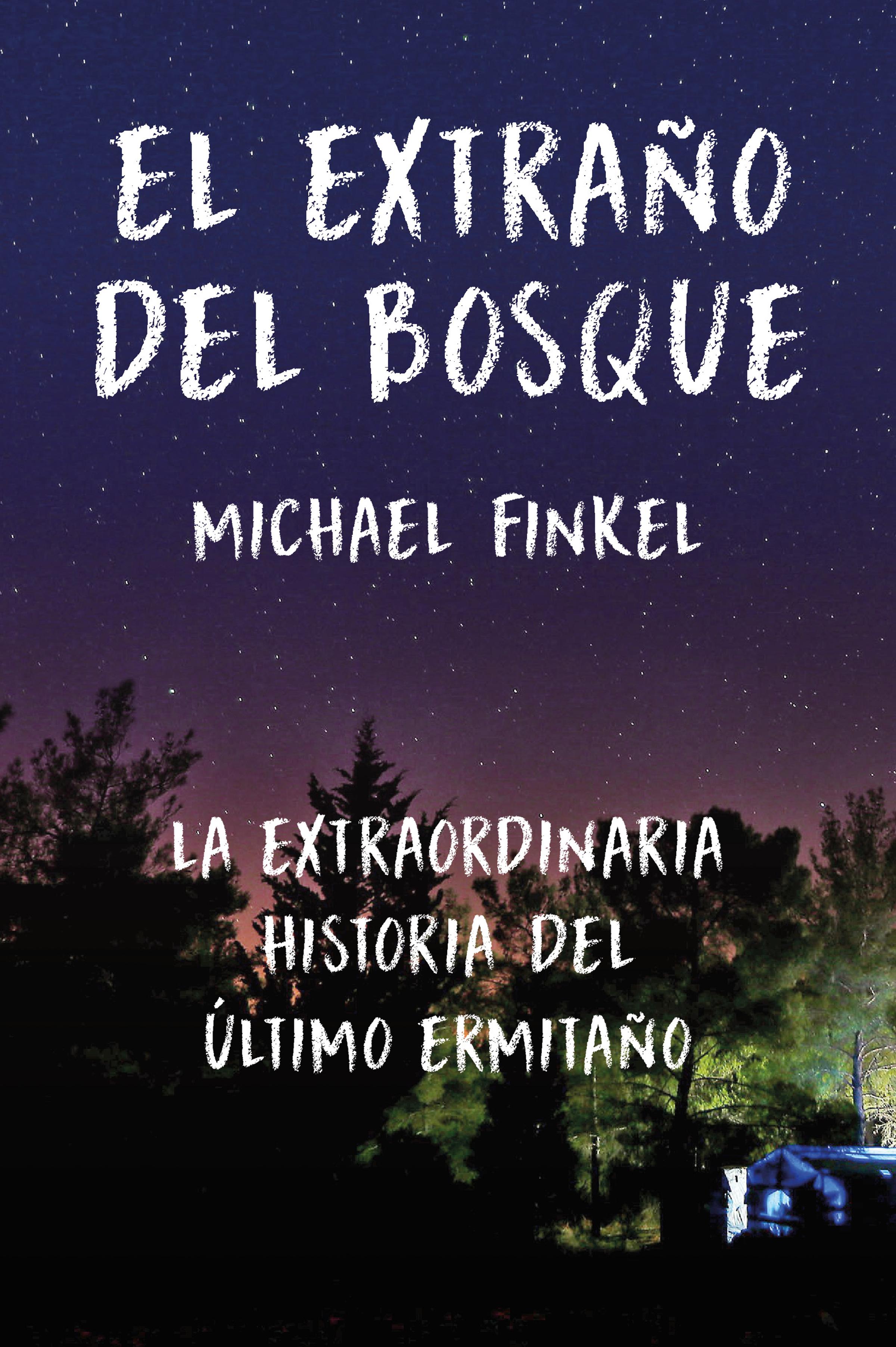 цена Michael Finkel El extraño del bosque онлайн в 2017 году