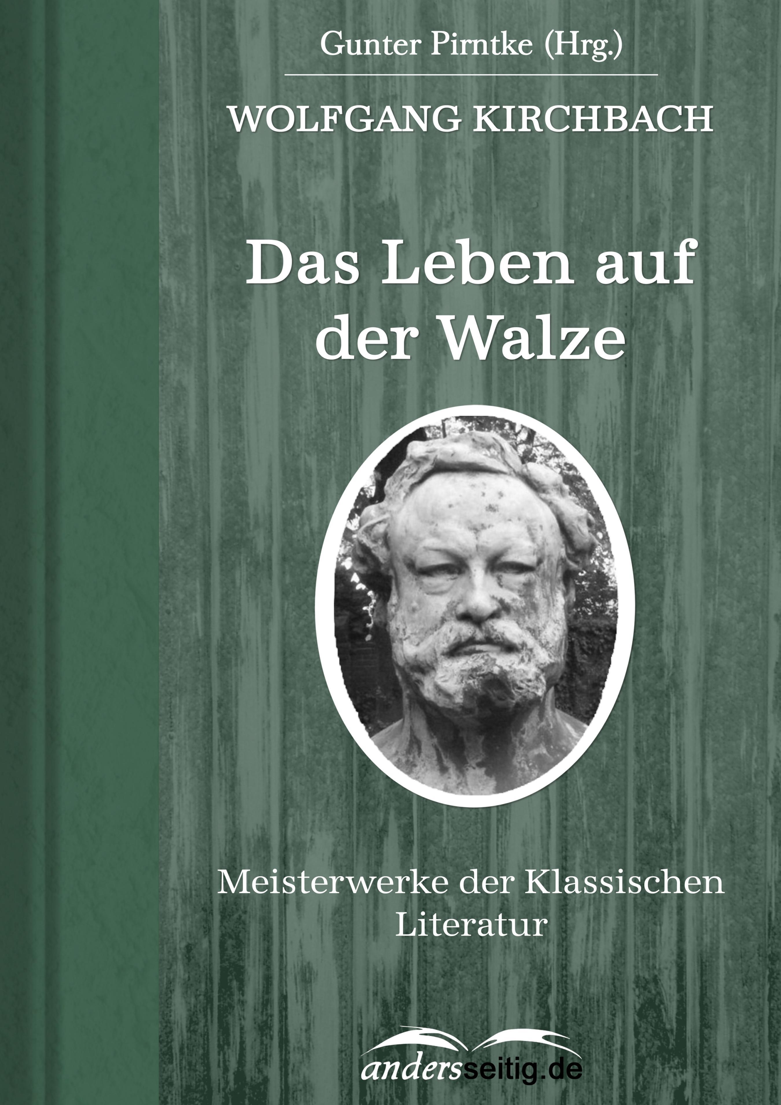 Wolfgang Kirchbach Das Leben auf der Walze цена 2017