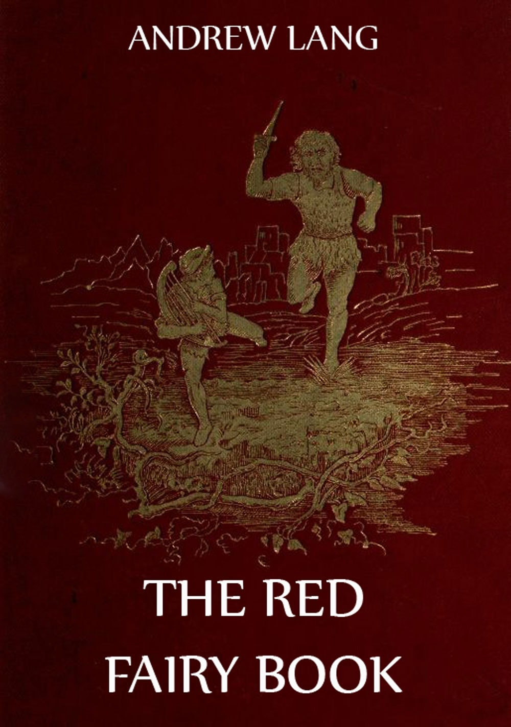 Andrew Lang The Red Fairy Book andrew lang the red fairy book