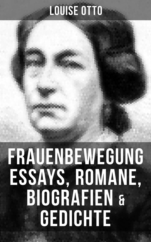 Louise Otto Louise Otto: Frauenbewegung Essays, Romane, Biografien & Gedichte louise otto nürnberg historischer roman