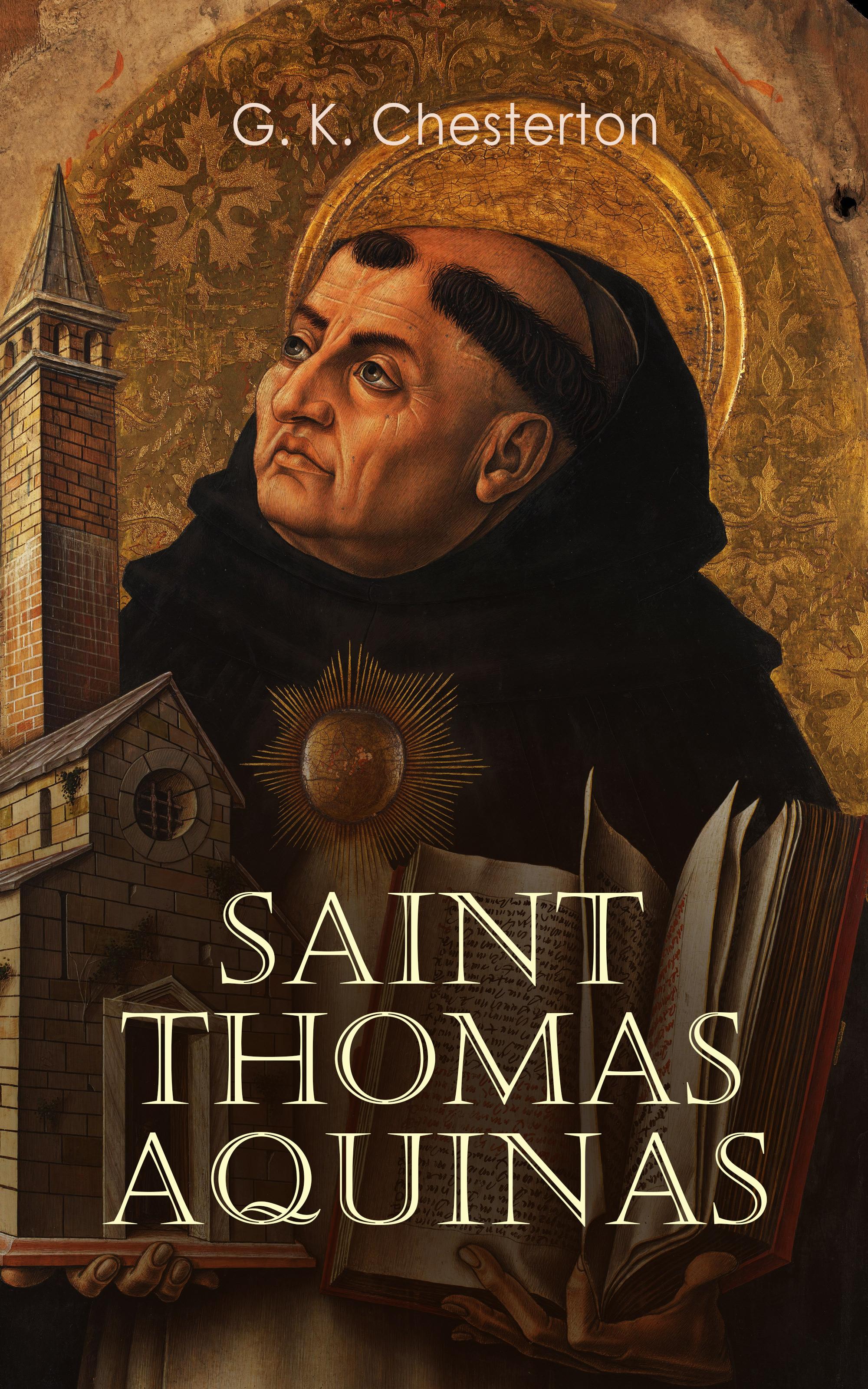 G. K. Chesterton Saint Thomas Aquinas g saint george l ancien rеgime suite no 1