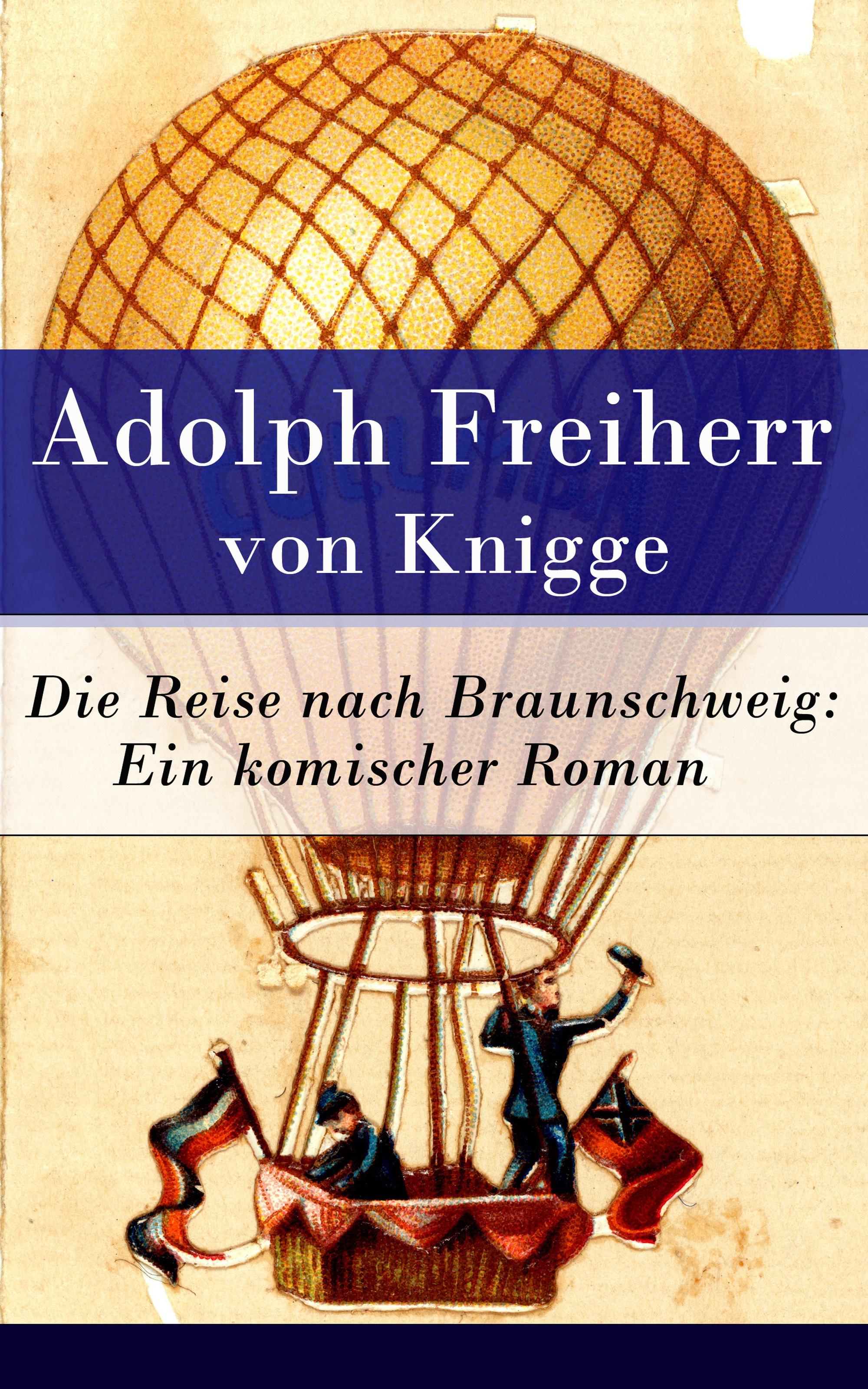 Adolph Freiherr von Knigge Die Reise nach Braunschweig: Ein komischer Roman julia engelmann braunschweig