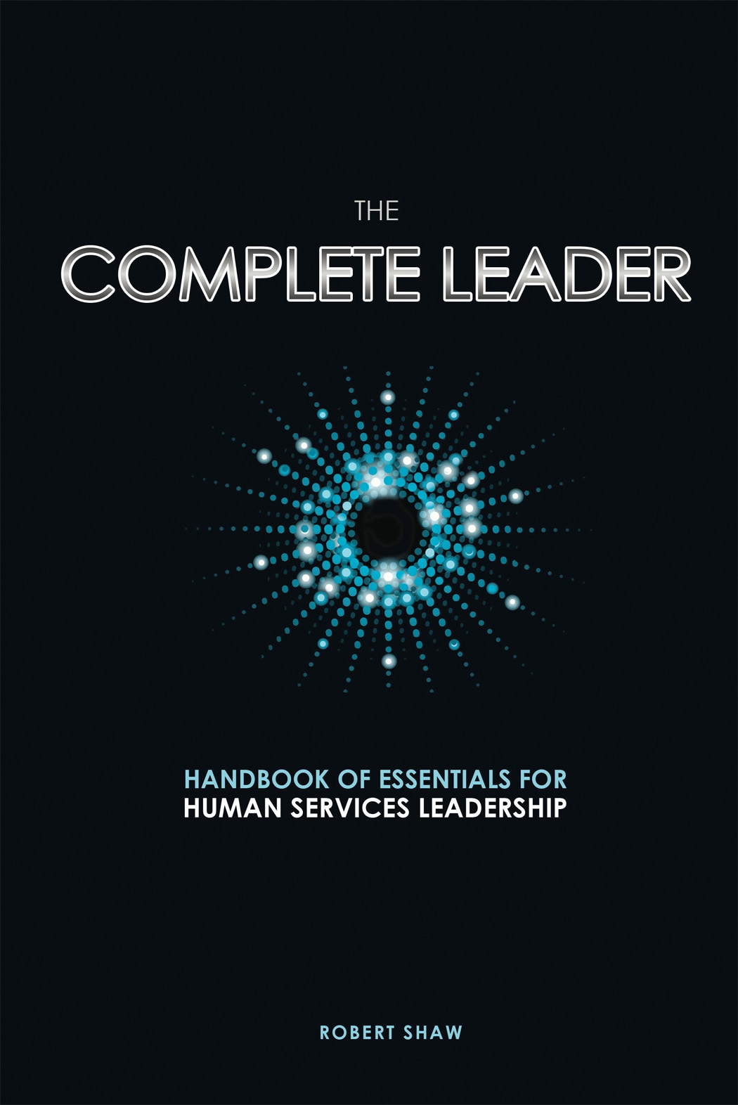 The Complete Leader ( Robert Shaw B.  )