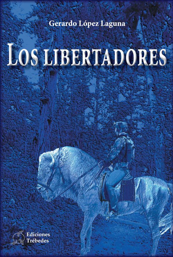 цена Gerardo López Laguna Los libertadores онлайн в 2017 году