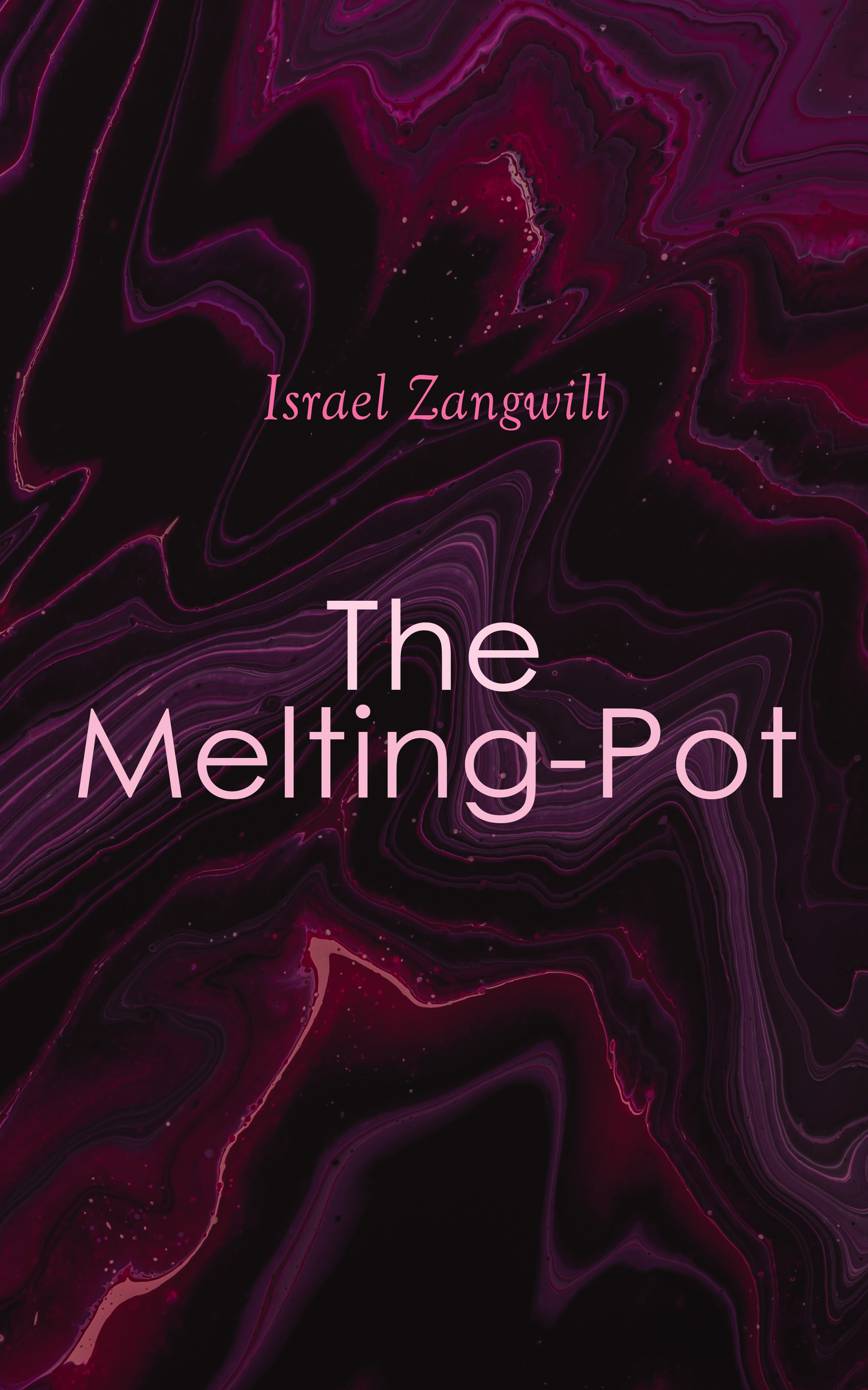 Israel Zangwill The Melting-Pot ethnic emails the jewish connection