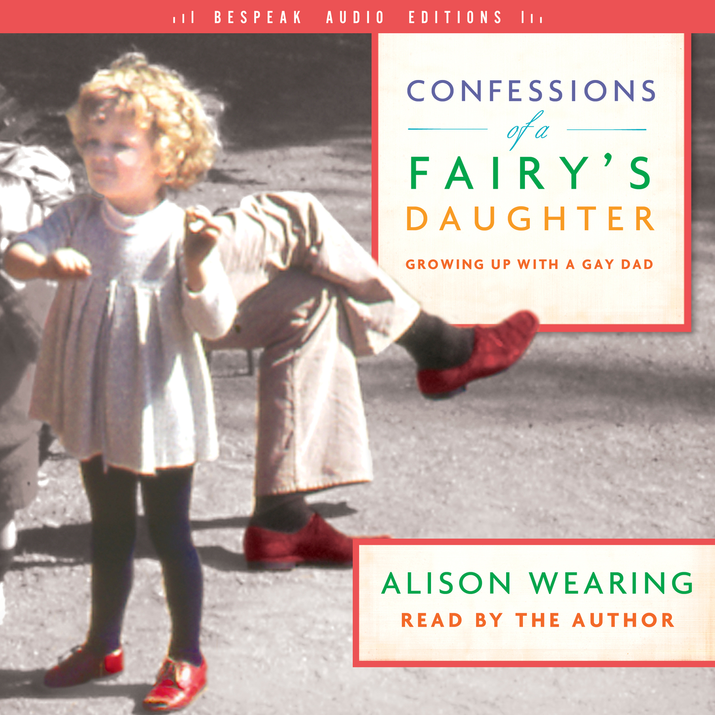 Alison Wearing Confessions of a Fairy's Daughter - Growing Up with a Gay Dad (Unabridged) alison chisholm writing a mini memoir