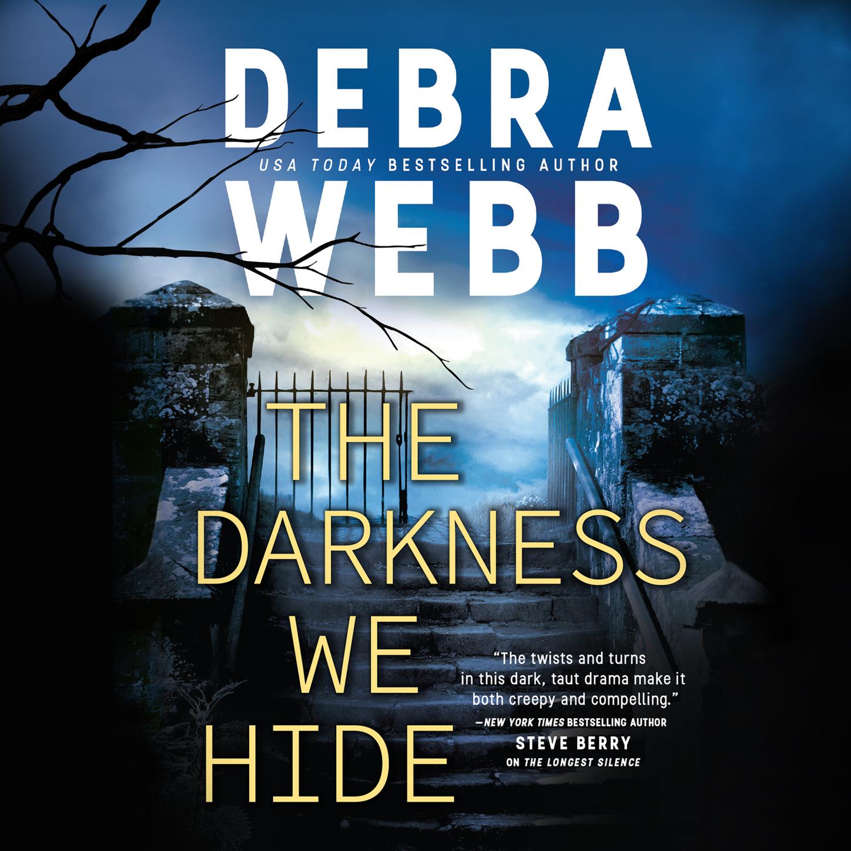 Debra Webb The Darkness We Hide (Unabridged) jill monroe share the darkness