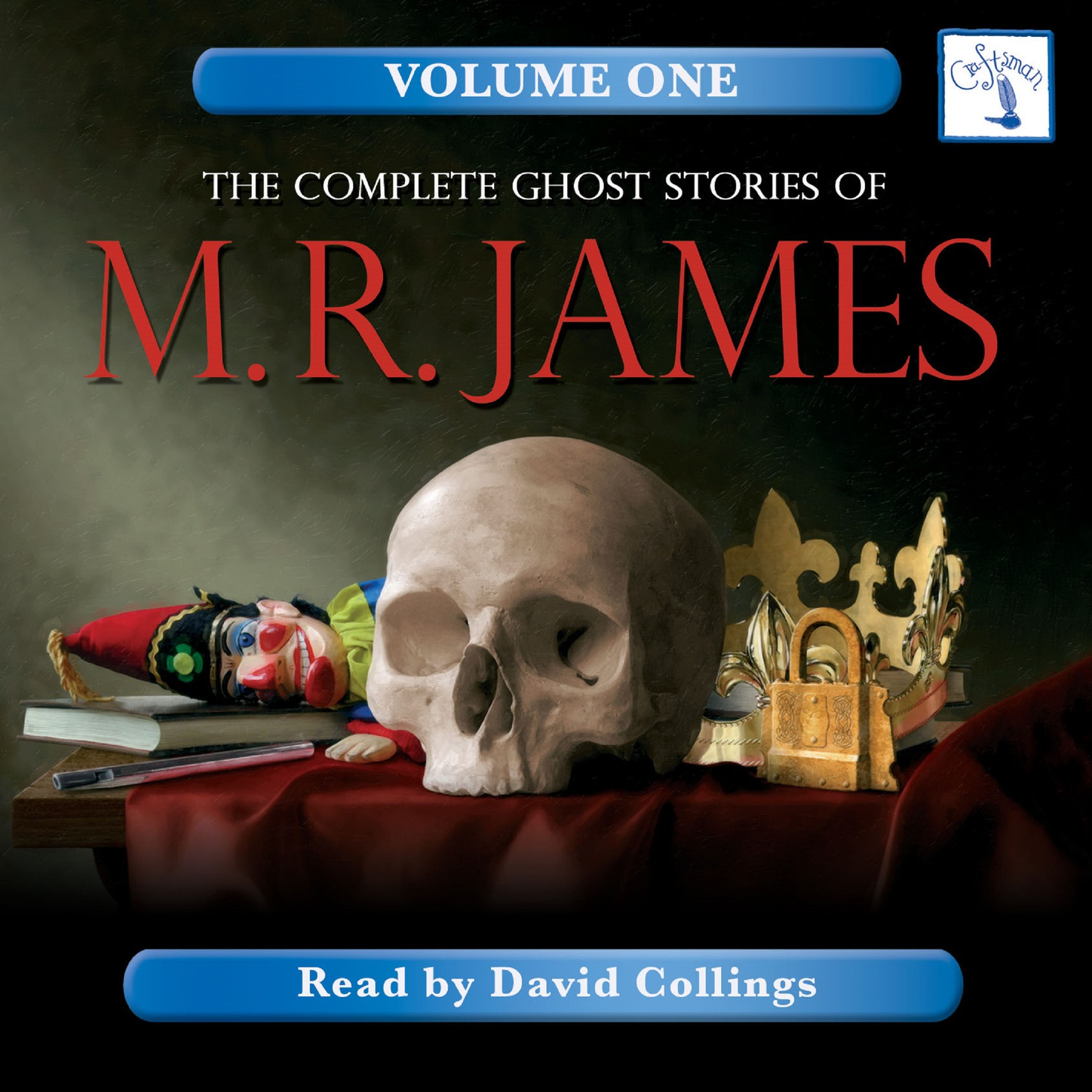 M. R. James The Complete Ghost Stories of M. R. James, Vol. 1 (Unabridged)