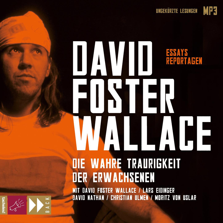 David Foster Wallace Die wahre Traurigkeit der Erwachsenen standortbestimmung der konservativen knochenbruchbehandlung des erwachsenen ix munchener innenstadt symposium 11 bis 13 oktober 1990