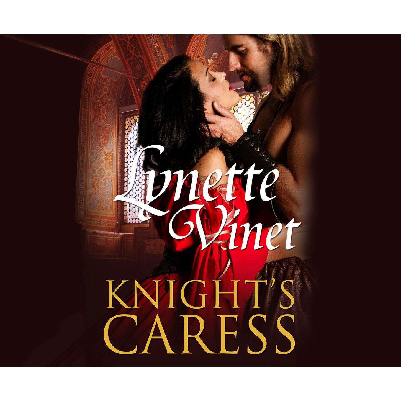 Lynette Vinet Knight's Caress (Unabridged) lynette sheridan burns understanding journalism