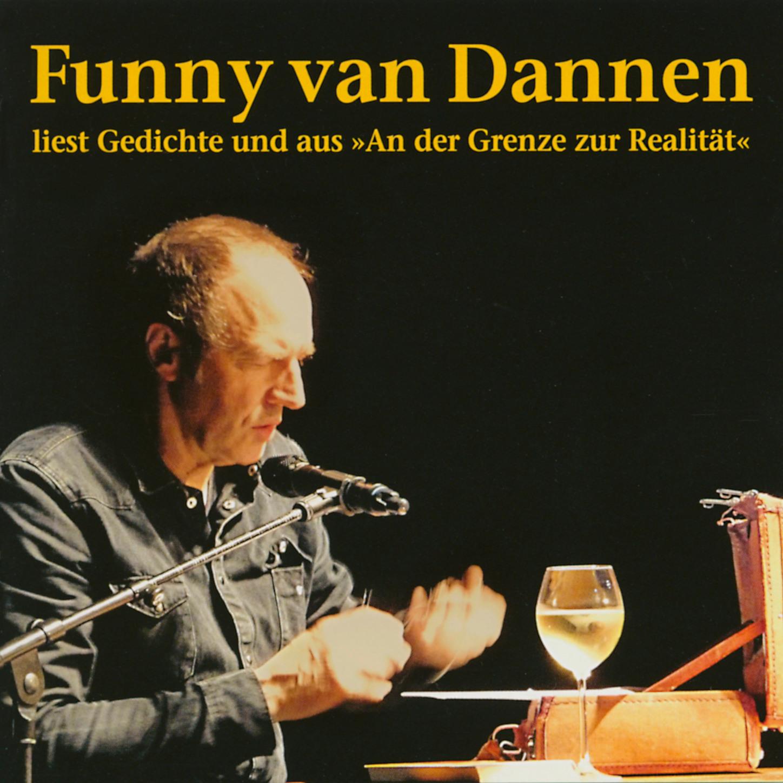 Funny van Dannen Liest Gedichte und aus An der Grenze zur Realität ursula mag preier raunacher gedichte der sp ten mitte aus m leb n g riffen