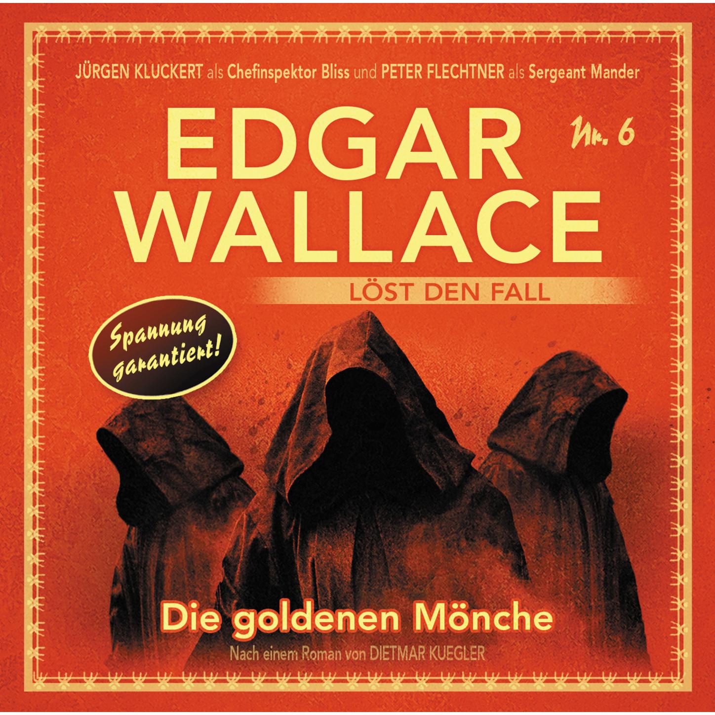 Dietmar Kuegler Edgar Wallace - Edgar Wallace löst den Fall, Nr. 6: Die goldenen Mönche недорого