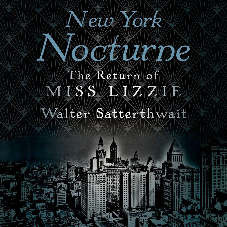 Walter Satterthwait New York Nocturne - Miss Lizzie 2 (Unabridged)