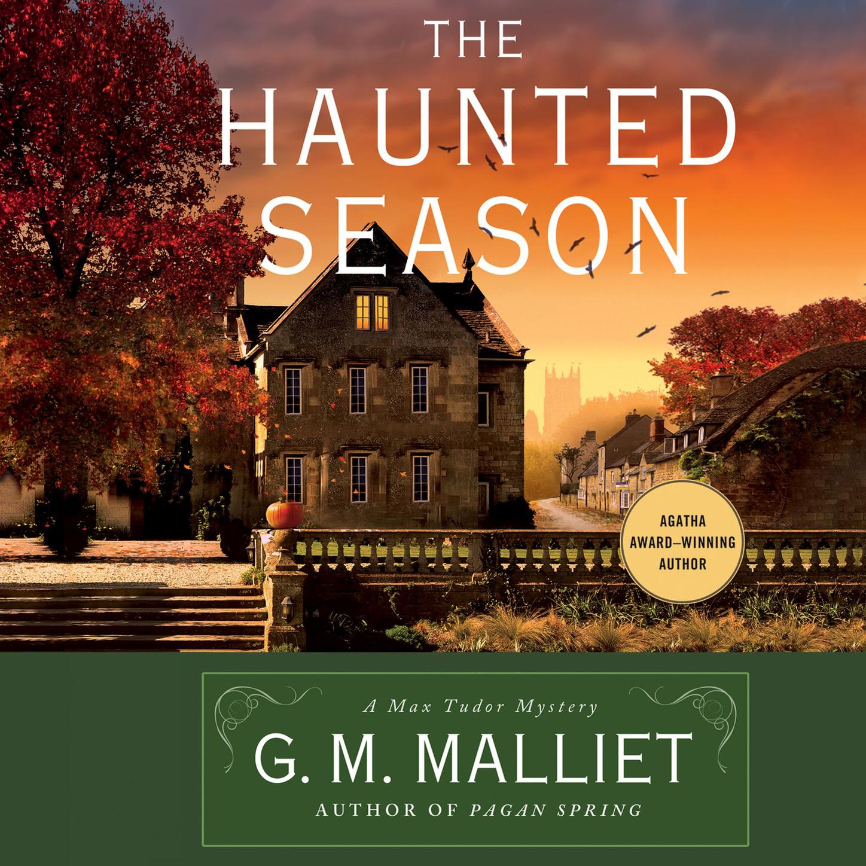 G. M. Malliet The Haunted Season - Max Tudor Novels 5 (Unabridged) цена 2017