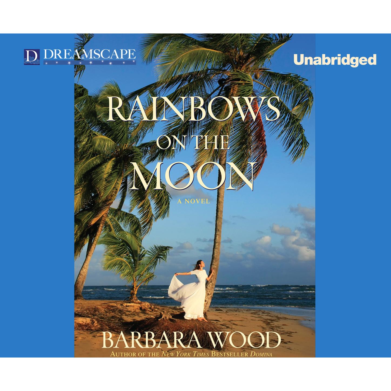 Barbara Wood Rainbows on the Moon (Unabridged) raccoon on the moon