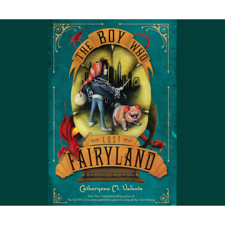 Catherynne M. Valente The Boy Who Lost Fairyland - Fairyland, Book 4 (Unabridged) цена 2017