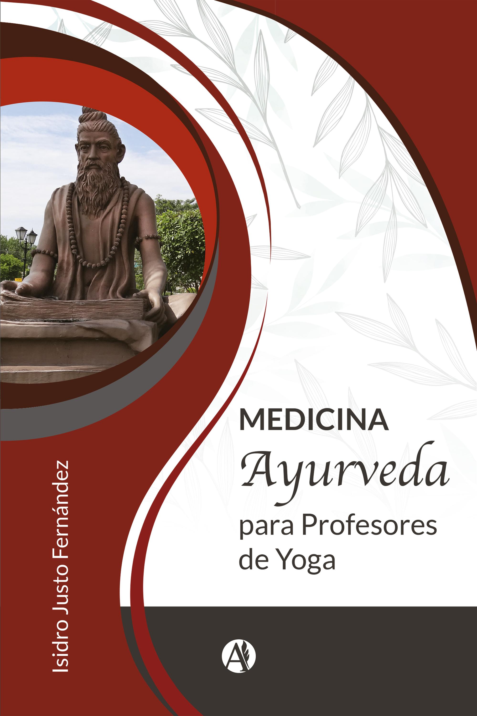 Isidro Justo Fernández Medicina ayurveda para profesores de yoga