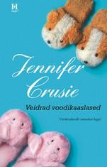 Jennifer Crusie Veidrad voodikaaslased jennifer crusie mitte keegi peale sinu
