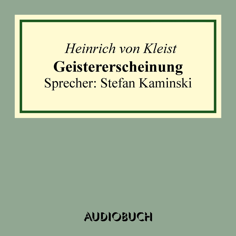 цена Heinrich von Kleist Geistererscheinung онлайн в 2017 году