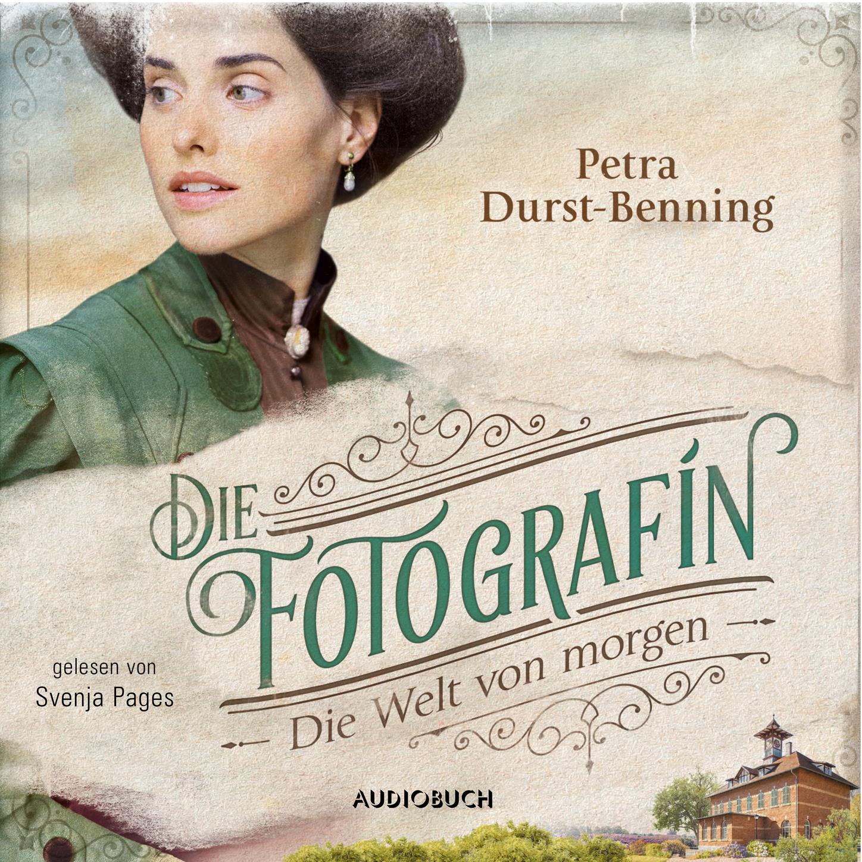 цена на Petra Durst-Benning Die Welt von Morgen - Fotografinnen-Saga, Band 3 (Ungekürzt)