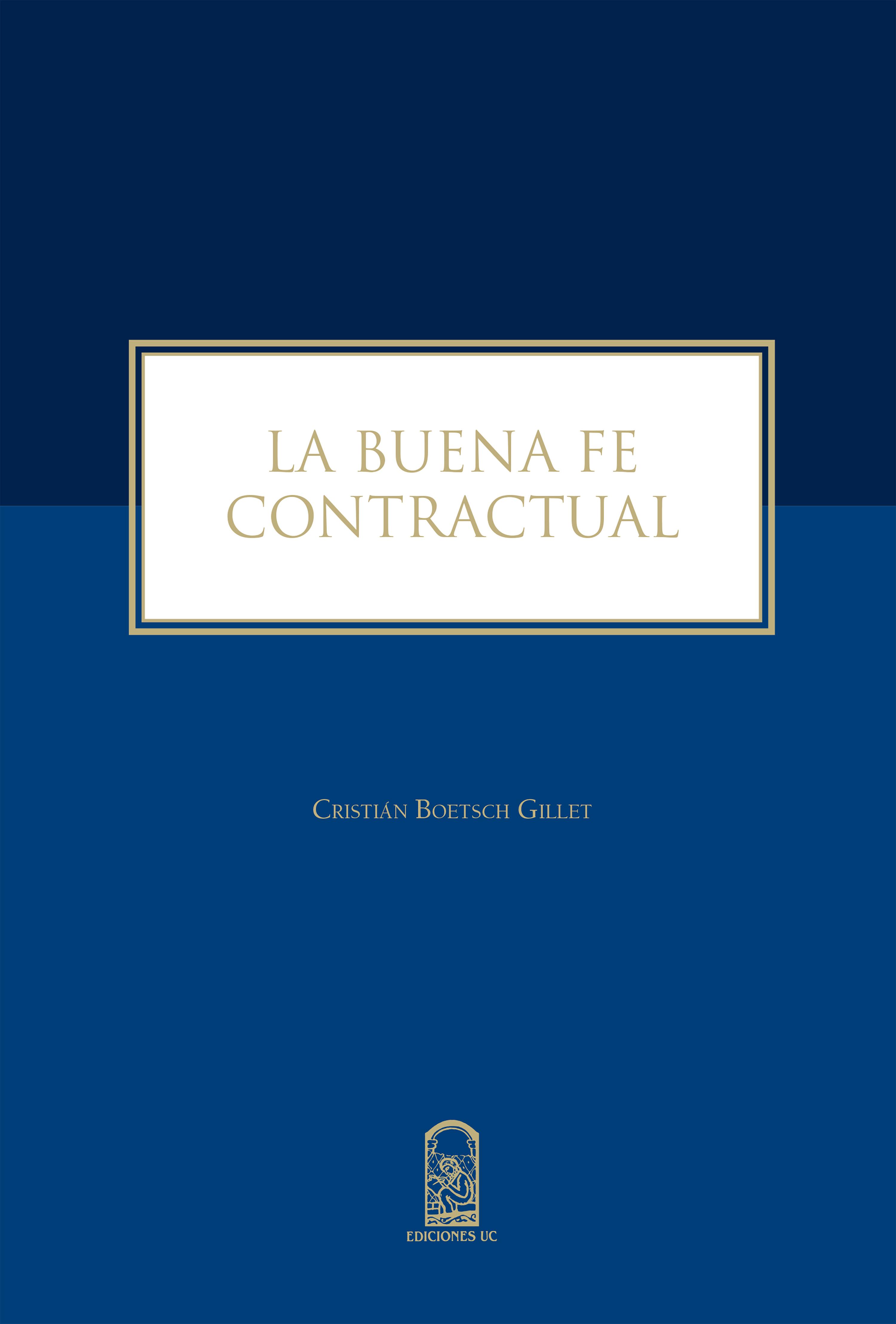 Cristián Boetsch Gillet La buena fe contractual