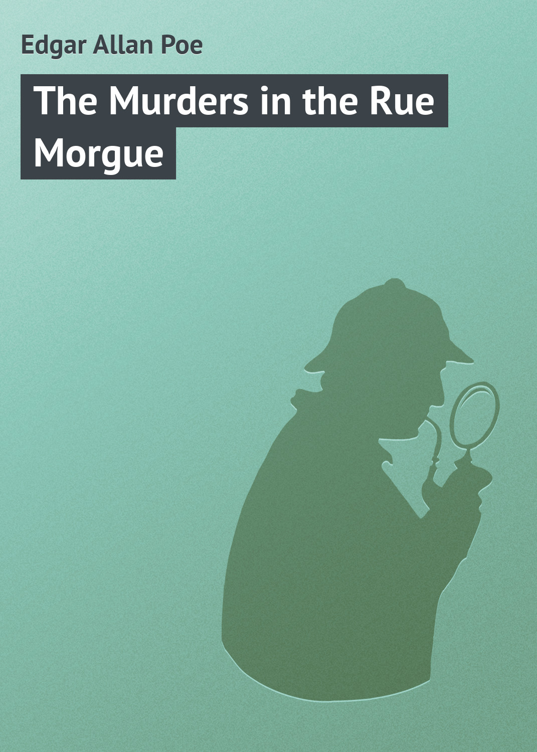 Эдгар Аллан По The Murders in the Rue Morgue poe e a the mystery of marie roget