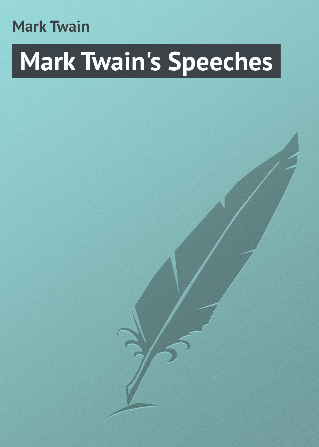 Марк Твен Mark Twain's Speeches speeches of note