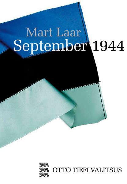 Mart Laar September 1944 mart laar me olime eesti sõdurid
