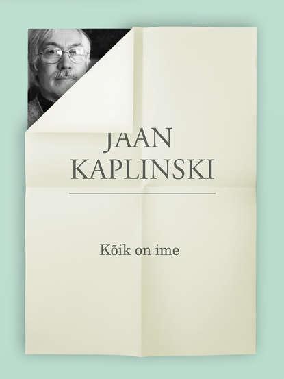 Jaan Kaplinski Kõik on ime недорого