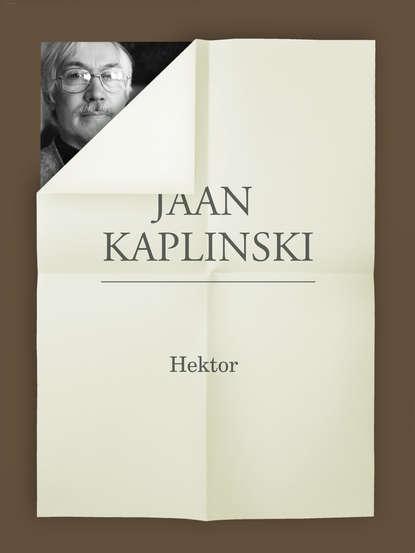Jaan Kaplinski Hektor недорого