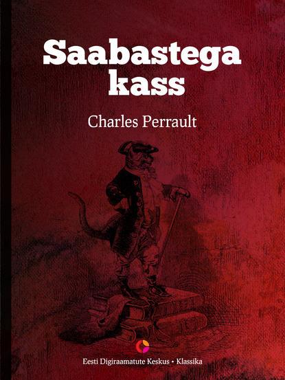 charles perrault saabastega kass Charles Perrault Saabastega kass