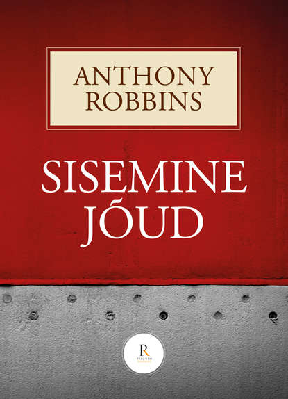 Энтони Роббинс Sisemine jõud terry d king teadvus kas tahad teada kes sa päriselt oled ja mida tegelikult suudad